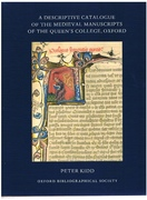 A Descriptive Catalogue of the Medieval Manuscripts of the Queen's College, Oxford. Special Series: Manuscript Catalogues.