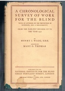 A Chronological Survey of Work for the Blind (with an appendix on the prevention of blindness, and a bibliography).  From the Earliest Records up to the Year 1930.