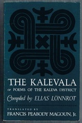 The Kalevala or Poems of the Kaleva District: Compiled by Elias Lönnrot.  Translated with Foreword and Appendices by Francis Peabody Magoun, Jr..