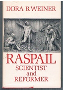 Raspail. Scientist and Reformer. With a chapter by Simone Raspail.