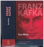Franz Kafka Das Werk.