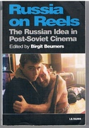 Russia on Reels The Russian Idea in Post-Soviet Cinema. KINO: The Russian Cinema Series.