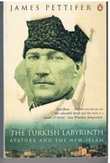 The Turkish Labyrinth Ataturk and the new Islam