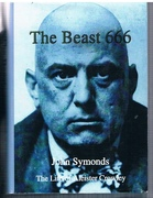 The Beast 666. The Life of Aleister Crowley: his life and magic.