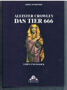 Aleister Crowley. Das Tier 666. Leben und Magick. Herausgegeben von Wolfgang Bauer.