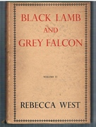 Black Lamb and Grey Falcon The Record of a Journey through Yugoslavia in 1937.  Volume II only.