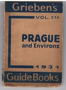 Prague and Environs. With 3 Maps and 3 Ground Plans. Grieben's Guide Books Vol. 218.
