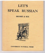 Let's Speak Russian. A First Book of Oral Russian.