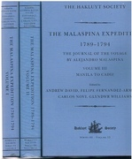 The Malaspina Expedition 1789 - 1794. Three volume set complete. The Journal of the Voyage by Alejandro Malaspina. Introduction by Donald C Cutter. Volume I: Cadiz to Panama. Volume II: Panama to the Philippines. Volume III: Manila to Cadiz. Third Series. The Hakluyt Society. Series III. (Volume 8, Volume II, Volume 13).