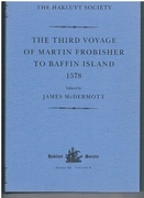The Third Voyage of Martin Frobisher to Baffin Island 1578.  Third Series.