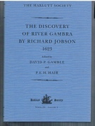 The Discovery of River Gambra by Richard Jobson 1623. Third Series. The Hakluyt Society.  Series III Volume 2.