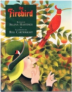 The Firebird Retold by Selina Hastings.  Illustrated by Reg Cartwright.