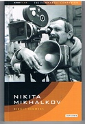 Nikita Mikhalkov Between Nostalgia and Nationalism. KINOfiles Filmmakers' Companion 1.