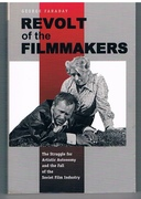 Revolt of the Filmmakers The Struggle for Artistic Autonomy and the Fall of the Russian Film Industry. Post-Communist Cultural Studies.