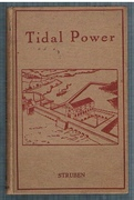 Tidal Power Tides and Their Measurement; The Estimation of Potential Tidal