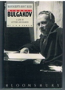 Manuscripts Don't Burn Mikhail Bulgakov.  A Life in Letters and Diaries