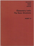 Elementary Latin: The Basic Structures.  Part II.  Foreword by Waldo E