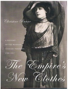 The Empire's New Clothes A History of the Russian Fashion Industry, 1700-1917
