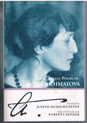The Complete Poems of Anna Akhmatova. Translated by Judith Hemschemeyer.  Edited & Introduced by Roberta Reeder.