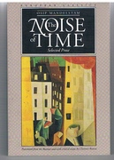 The Noise of Time.  Selected Prose. Translated from the Russian and with critical essays by Clarence Brown. European Classics.
