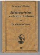 Serbokroatische Lesebuch mit Glossar. [Serbo-Croat Reader and Glossary]. Sammlung Göschen Band 639. [Text in German].