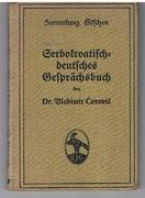 Serbokroatische-deutsches Gesprächsbuch. [Serbo-Croat German phrasebook]. Sammlung Göschen Band 640. [Text in German].