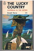 The Lucky Country. Australia in the Sixties. An Australian Penguin Book.