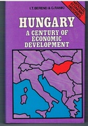 Hungary A Century of Economic Development. National Economic Histories.