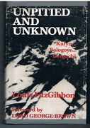 Unpitied and Unknown. Katyn... Bologoye... Dergachi... Foreword by Lord George-Brown.