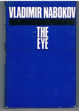 The Eye. Translated from the Russian by Dmitri Nabokov in collaboration