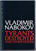 Tyrants Destroyed and other Stories. Translated from the Russian by Dmitri Nabokov in collaboration with the author.