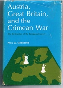 Austria, Great Britain, and the Crimean War. The Destruction of the European Concert.