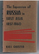 The Expansion of Russia in East Asia 1857 - 1860.