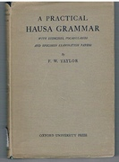 A Practical Hausa Grammar.  With Exercises, Vocabulaires and Specimen