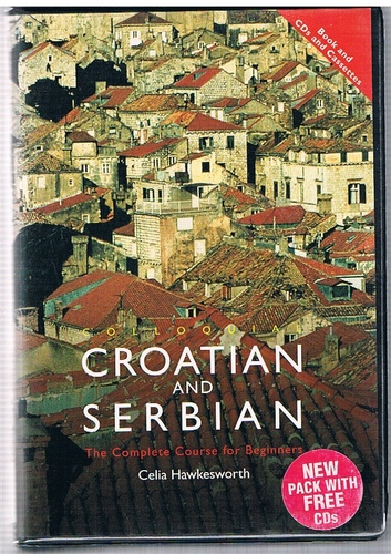 Colloquial Croatian and Serbian: A Complete Course for Beginners