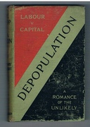 Depopulation: A Romance of the Unlikely. Labour v. Capital.