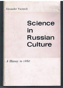 Science in Russian Culture. A History to 1860.