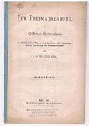 Der Freimaurerbund. [Freemasons]. Offenes Schreiben an vorurtheilsfreie Männer über das Wesen, die Einrichtung und die Entstehung des Freimaurerbundes.