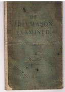 1740 The Free Mason Examin'd, or, The World brought out of Darkness Into Light : being An Authentick Account of all the Secrets of the Antient Society of Free-Mason's, which have been handed down by oral tradition only, from the Institution, to the present Time. [Freemasons]