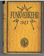 Der deutsche Funkverkehr 1927. Herausgegeben im Auftrage des Reichspostministeriums