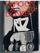 Hero on a Donkey. Translated by E. D. Goy. [Heroj na magarcu]