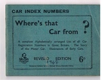 Where's that Car from? Car Index Numbers. A complete Alphabetically arranged List of all Car Registration Numbers in Great Britain. The Story of the Motor Car.  Illustrations of Early Cars.