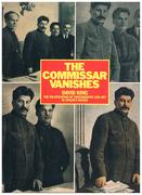 The Commissar Vanishes. The Falsification of Photographs and Art in Stalin's Russia. Preface by Stephen F Cohen. Photographs from the David King Collection.