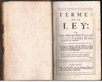 Les Termes de la Ley: or, Certain difficult and obscure Words and Terms of the Common and Statute Laws of this Realm, now in Use, expounded and explained. Corrected and Enlarged, with the Addition of many other Words; particularly of those that have been lately introduced into the Statute Law of Great Britain, never Printed in any other Impression.