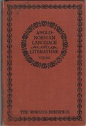 Anglo-Norman Language & Literature. Language & Literature Series.  General Editor C T Onions. The World's Manuals.