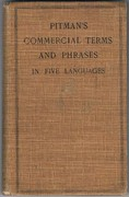 Pitman's Commercial Terms and Phrases in Five Languages. A comprehensive list of terms phrases used in commerce, with their equivalents in French, German, Spanish and Italian.