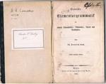 Deutsche Elementargrammatik für höhere Lehranstalten, Gymnasien, Lyceen und Realschulen. Zweite verbesserte Auflage.