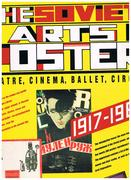 The Soviet Arts Poster. Theatre, Cinema, Ballet, Circus 1917 - 1987. From the USSR Lenin Library Collection.
