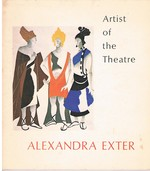 Artist of the Theatre: Alexandra Exter. Four Essays, with an Illustrated Check List of Scenic and Costume Designs Exhibited at the Vincent Astor Gallery, the New York Public Library at Lincoln Center (Spring - Summer 1974).