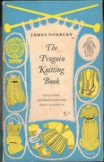 The Penguin Knitting Book: including patterns for over sixty garments. Penguin Handbooks PH33.